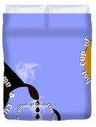 Perk Up With A Cup Of Coffee 11 Duvet Cover