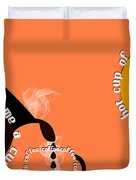 Perk Up With A Cup Of Coffee 14 Duvet Cover