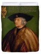 Portrait Of Maximilian I Duvet Cover