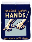 Protect Your Hands Duvet Cover