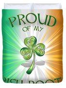 Proud Of My Irish Roots Duvet Cover