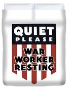 Quiet Please - War Worker Resting  Duvet Cover