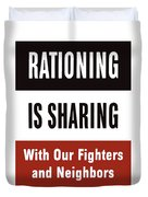 Rationing Is Sharing - Ww2 Duvet Cover