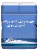 Realign With Gravity Of Your Soul Duvet Cover