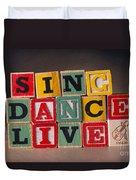 Sing Dance Live Duvet Cover