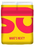 So What's Next Poster Duvet Cover