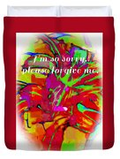 Sorry Please Forgive Me Duvet Cover