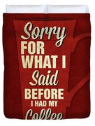 Sorry For What I Said IIi Duvet Cover