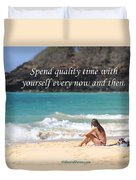 Spend Quality Time With Yourself Duvet Cover