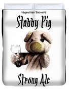 Stabby Pig Strong Ale Duvet Cover