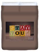 Stay You Duvet Cover