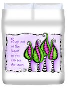 Step Out Of The Forest Duvet Cover