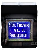 Stone Throwers Be Warned Duvet Cover
