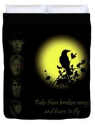 Take These Broken Wings And Learn To Fly Duvet Cover