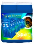 Tardis Time And Relative Dimension In Space Duvet Cover