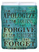 The First To Apologize Duvet Cover by Debbie DeWitt