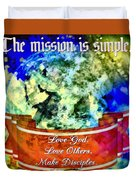 The Mission Is Simple Duvet Cover
