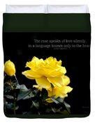 The Rose Speaks Of Love Duvet Cover