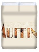 The Word Is Muffins Duvet Cover