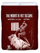 The Worst Is Yet To Come Duvet Cover