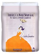 There's A Wah Wah Gal In Agua Caliente Duvet Cover