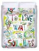 To Love What The Soul Hates Duvet Cover