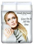 Tribute Mindy Mccready Guys Do It All The Time Duvet Cover