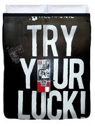 Try Your Luck Duvet Cover