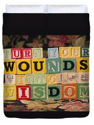 Turn Your Wounds Into Wisdom  Duvet Cover