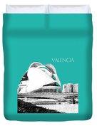 Valencia Skyline City Of Arts And Sciences - Aqua Duvet Cover