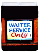 Waiter Service Only Duvet Cover