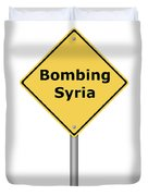 Warning Sign Bombing Syria Duvet Cover