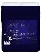We Are Anonymus  Duvet Cover
