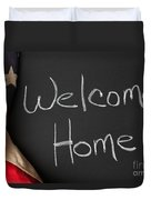 Welcome Home Sign On Chalkbaord Duvet Cover