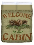 Welcome To Cabin Duvet Cover