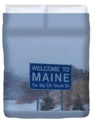 Welcome To Maine Sign Duvet Cover