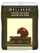 Wellness Number 1 - Nourish Your Body - Nourish Your Mind  Duvet Cover