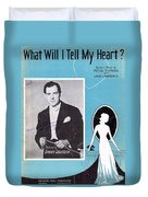 What Will I Tell My Heart Duvet Cover
