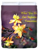 What You Do Today... Duvet Cover