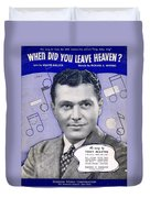 When Did You Leave Heaven Duvet Cover