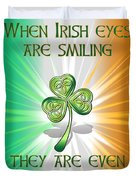 When Irish Eyes Are Smiling Duvet Cover