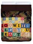 Wherever You Go Go With All Your Heart Duvet Cover