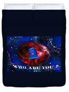 Who Are You  Duvet Cover by Rob Hawkins