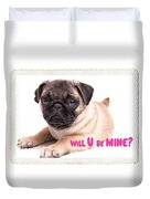 Will U Be Mine? Duvet Cover