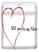 Will You Be My Valentine? Duvet Cover