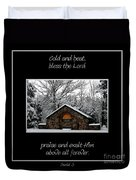 Winter At Chestnut Ridge Park Cold And Heat Bless The Lord Praise And Exalt Him Above All Forever Duvet Cover