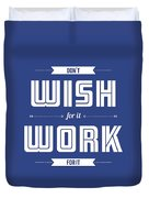 Wish For Work Motivational Quotes Poster Duvet Cover