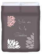 You Are My Sunshine Peony Flowers Duvet Cover