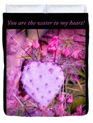 You Are The Water For My Heart 3 Duvet Cover