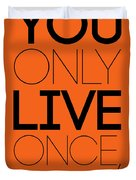 You Only Live Once Poster Orange Duvet Cover